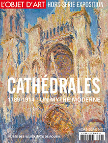 CATHEDRALES. 1789-1914 : UN MYTHE MODERNE